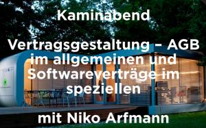 Kaminabend  Vertragsgestaltung – AGB im allgemeinen und Softwareverträge im speziellen mit Niko Arfmann @ Engesserstraße 9