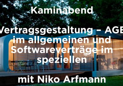 Kaminabend  Vertragsgestaltung – AGB im allgemeinen und Softwareverträge im speziellen mit Niko Arfmann