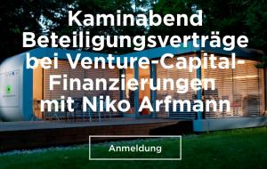 Kaminabend Beteiligungsverträge bei Venture-Capital-Finanzierungen mit Niko Arfmann @ Engesserstraße 9
